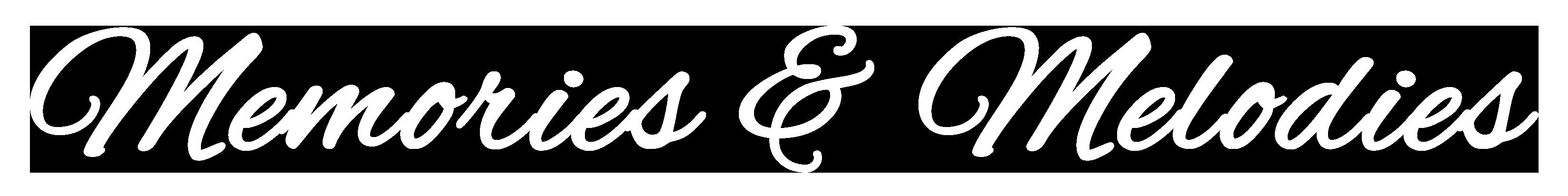 Memories & Melodies Logo White